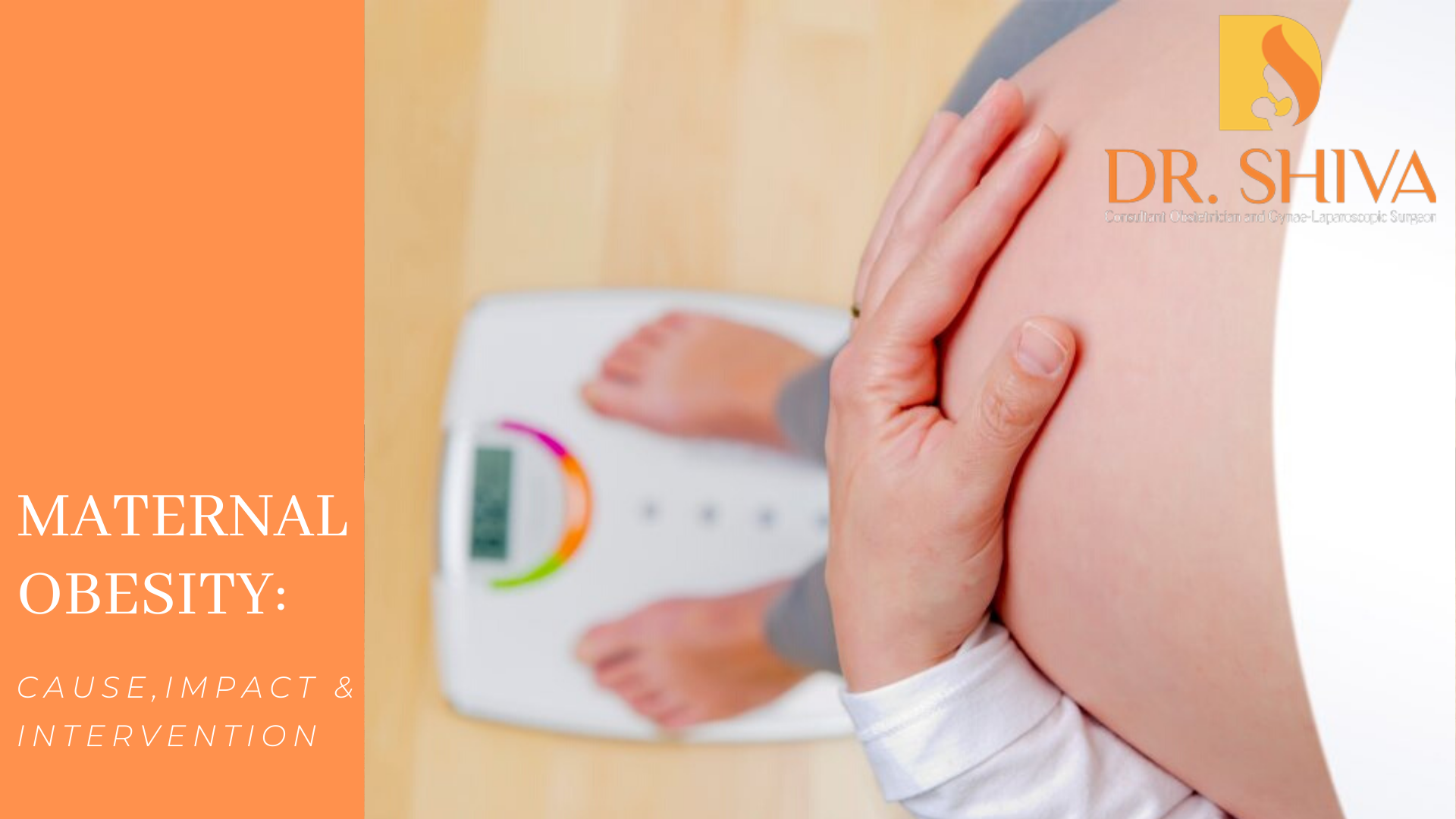 Maternal Obesity: Cause, Impact and Intervention