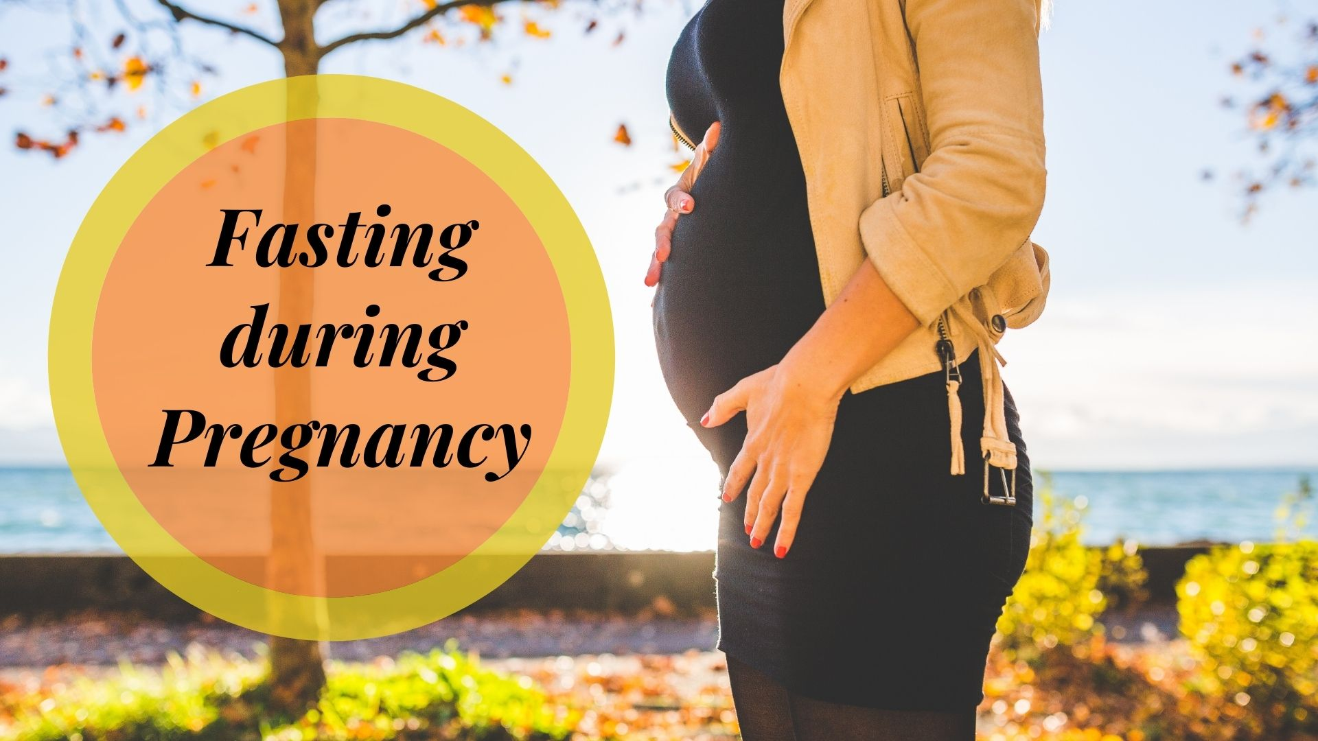 Pregnancy and Fasting