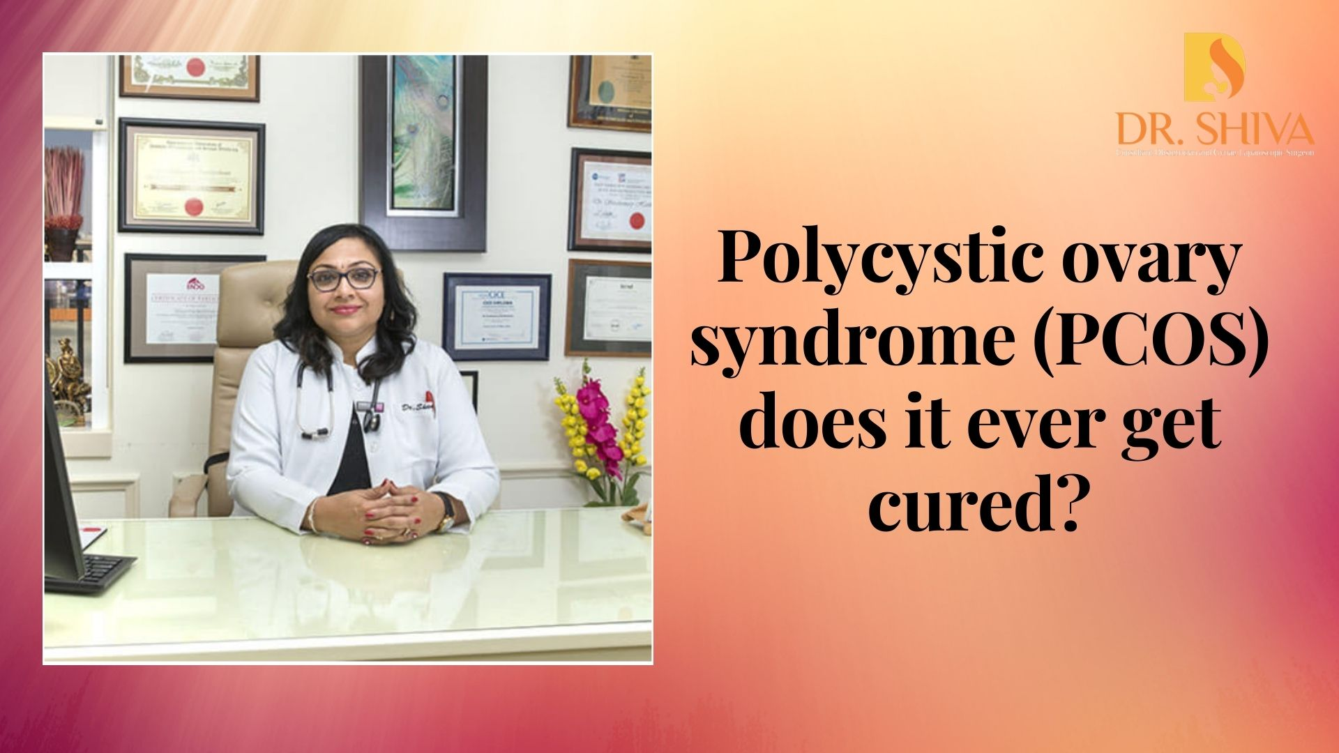 Polycystic ovary syndrome (PCOS) does it ever get cured?
